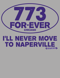 """The Chicago """"773 Forever, I'll Never Move to Naperville"""" Unisex/Mens Fashion T-Shirt"""