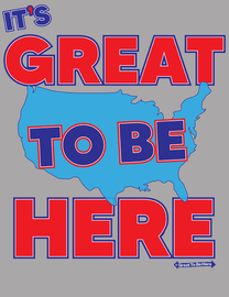 """The """"Great To Be Here"""" in the USA Brand Unisex/Mens Fashion T-Shirt"""
