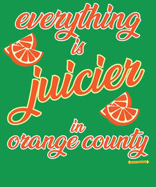 The Everything is Juicier in Orange County California Women's Fashion T-Shirt