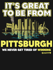The Pittsburgh Great To Be Here Men's/Unisex Fashion T-Shirt