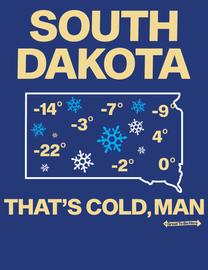 The South Dakota - That's Cold, Man! Men's/Unisex Fashion T-Shirt