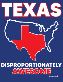 The Texas Disproportionately Awesome Men's / Unisex Fashion T-Shirt