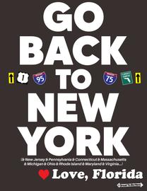 "The Florida ""Go Back to New York"" Men's/Unisex Fashion T-Shirt"
