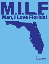 "The Women's ""Man I Love Florida"" MILF Fashion T-Shirt"