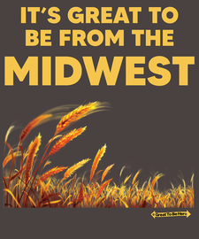 The Great To Be From the Midwest Unisex/Men's Fashion T-Shirt