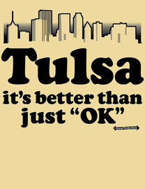 "The Tulsa ""Better Than Just OK"" Men's/Unisex Fashion T-Shirt"