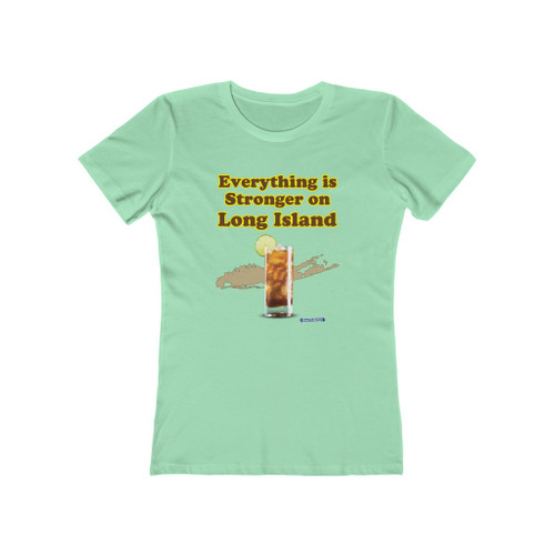The Everything is Stronger on Long Island Women's Fashion T-Shirt