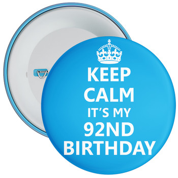 Keep Calm It's My 92nd Birthday Badge (Blue)