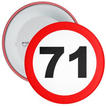 Speed Sign Themed 71st Birthday Badge