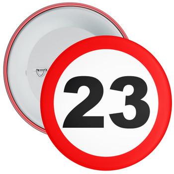 Speed Sign Themed 23rd Birthday Badge