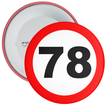 Speed Sign Themed 78th Birthday Badge
