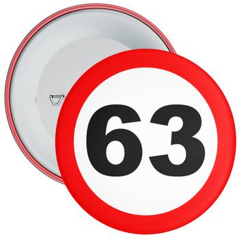 Speed Sign Themed 63rd Birthday Badge