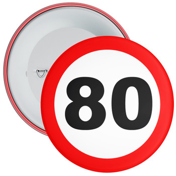 Speed Sign Themed 80th Birthday Badge