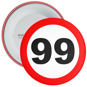 Speed Sign Themed 99th Birthday Badge