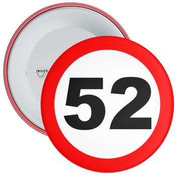 Speed Sign Themed 52nd Birthday Badge