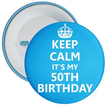 Keep Calm It's My 50th Birthday Badge (Blue)