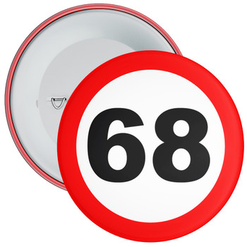 Speed Sign Themed 68th Birthday Badge