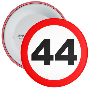 Speed Sign Themed 44th Birthday Badge