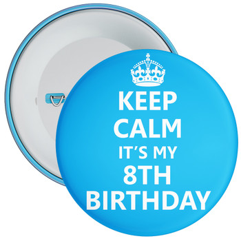 Keep Calm It's My 8th Birthday Badge (Blue)