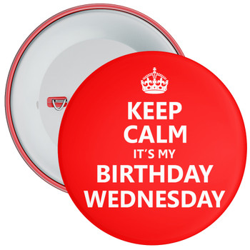 Keep Calm It's My Birthday Wednesday Badge