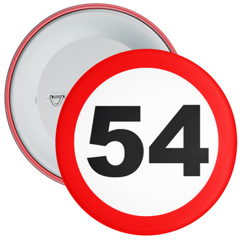 Speed Sign Themed 54th Birthday Badge