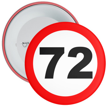 Speed Sign Themed 72nd Birthday Badge
