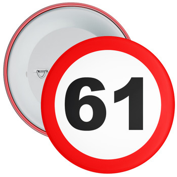 Speed Sign Themed 61st Birthday Badge
