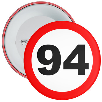 Speed Sign Themed 94th Birthday Badge