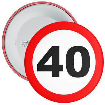 Speed Sign Themed 40th Birthday Badge