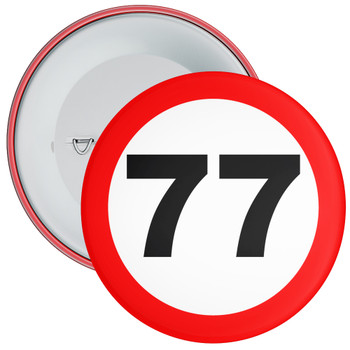 Speed Sign Themed 77th Birthday Badge