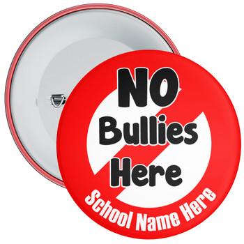 School No Bullies Here Anti Bullying Badge with Custom School Name