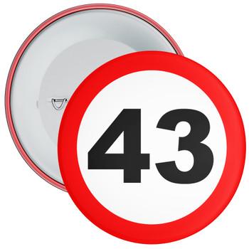 Speed Sign Themed 43rd Birthday Badge