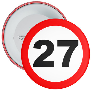Speed Sign Themed 27th Birthday Badge