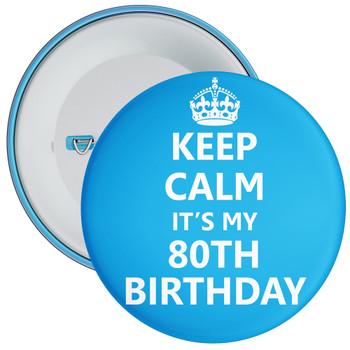 Keep Calm It's My 80th Birthday Badge (Blue)