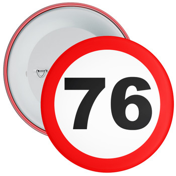Speed Sign Themed 76th Birthday Badge
