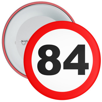 Speed Sign Themed 84th Birthday Badge