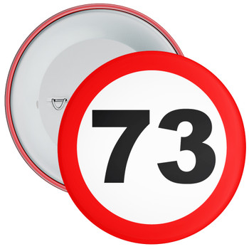 Speed Sign Themed 73rd Birthday Badge