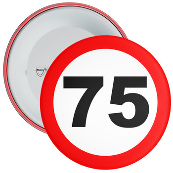 Speed Sign Themed 75th Birthday Badge
