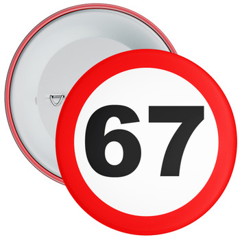 Speed Sign Themed 67th Birthday Badge
