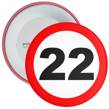 Speed Sign Themed 22nd Birthday Badge