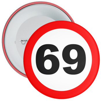 Speed Sign Themed 69th Birthday Badge