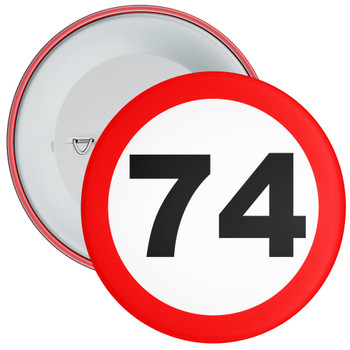 Speed Sign Themed 74th Birthday Badge
