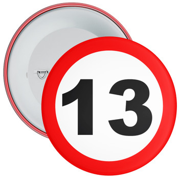 Speed Sign Themed 13th Birthday Badge