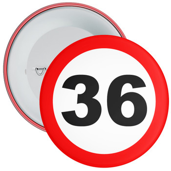 Speed Sign Themed 36th Birthday Badge