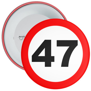 Speed Sign Themed 47th Birthday Badge