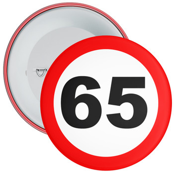 Speed Sign Themed 65th Birthday Badge