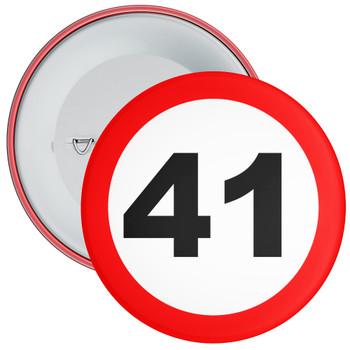 Speed Sign Themed 41st Birthday Badge