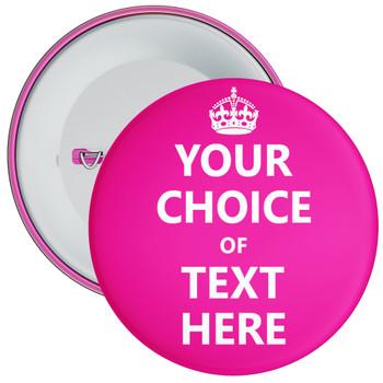 Customisable Keep Calm Badge (pink)
