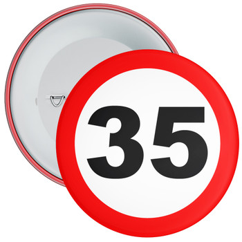 Speed Sign Themed 35th Birthday Badge