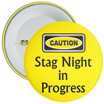 Caution Stag Night In Progress Badge